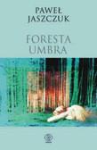 Jaszczuk Paweł - Foresta Umbra