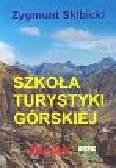 Skibicki Zygmunt - Szkoła turystyki górskiej