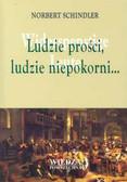 Schindler Norbert - Ludzie prości, ludzie niepokorni...