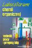 Kowalski Piotr (red.) - Laboratorium chemii organicznej