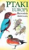 Ptaki Europy przewodnik ilustrowany