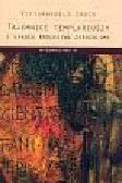 Croce Vittorangelo - Tajemnice Templariuszy i upadek królestwa Jerozolimy