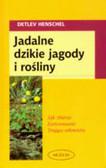 Henschel Detlev - Jadalne dzikie jagody i rośliny