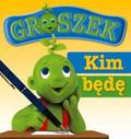 Groszek Kim będę gdy dorosnę