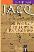 Jacq Christian - Podróż po Egipcie faraonów