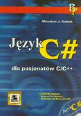 Kubiak Mirosław J. - Język C# dla pasjonatów C/C++