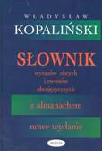 Kopaliński Władysław - Słownik wyrazów obcych i zwrotów obcojęzycznych