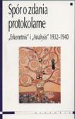 Spór o zdania protokolarne  'Erkenntnis' i 'Analysis' 1932 - 1940