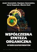 Gawroński Jacek, Gawrońska Krystyna, Kacprzak Karol, Kwit Marcin - Współczesna synteza organiczna.