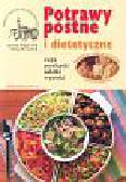Bilgri Anselm, Gerard Klaus W. - Potrawy postne i dietetyczne
