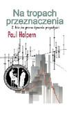 Halpern Paul - Na tropach przeznaczenia