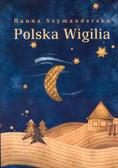 Szymanderska Hanna - Polska Wigilia