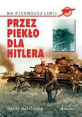 Matelmann Henry - Przez piekło dla Hitlera