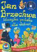 Brzechwa Jan - Klasyka polska dla dzieci