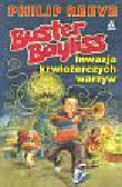 Reeve Philip - Inwazja krwiożerczych warzyw Buster Bayliss