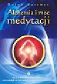 Seremet Rafał - Alchemia i moc medytacji