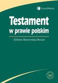 Skowrońska - Bocian Elżbieta - Testament w prawie polskim