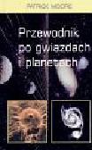 Moore Patrick - Przewodnik po gwiazdach i planetach