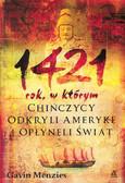 Menzies Gavin - 1421 rok, w którym Chińczycy odkryli Amerykę i opłynęli świat
