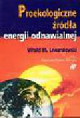 Lewandowski Witold M. - Proekologiczne źródła energii odnawialnej