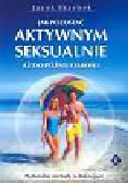 Skarbek Jacek - Jak pozostać aktywnym seksualnie aż do późnej starości