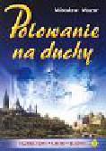 Mazur Mirosław - Polowanie na duchy
