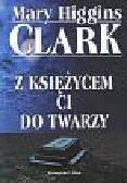 Clark Higgins Mary - Z księżycem Ci do twarzy