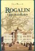 Raczyński Edward - Rogalin i jego mieszkańcy