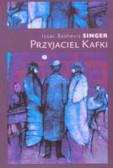 Singer Isaac Bashevis - Przyjaciel Kafki