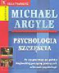 Argyle Michael - Psychologia szczęścia