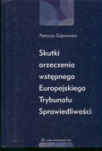 Dąbrowska Patrycja - Skutki orzecznictwa wstępnego ETS