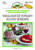 Cybulska - Futkowska Joanna, Walęcka - Zdroik Marta - Wielkanocne potrawy kuchni domowej