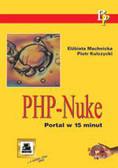 Machnicka Elżbieta, Kulczycki Piotr - PHP-Nuke Portal w 15 minut