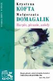Kofta Krystyna, Domagalik Małgorzata - Harpie piranie anioły