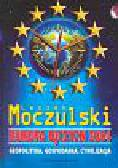 Moczulski Leszek - Europa ojczyzn 2004 Geopolityka, gospodarka, cywilizacja
