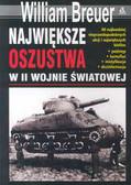 Breuer William - Największe oszustwa w II wojnie światowej