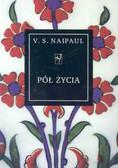 Naipaul V.S. - Pół życia