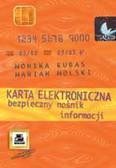 Monika Kubas, Marian Molski - Karta elektroniczna. Bezpieczny nośnik informacji
