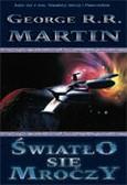 Martin George R.R. - Światło się mroczy