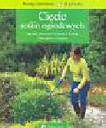 Pesty Jean-Paul - Cięcie roślin ogrodowych. Kiedy, jak i dlaczego ciąć rośliny ogrodowe