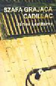 Burke James Lee - Szafa grająca Cadillac