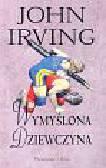 Irving John - Wymyślona dziewczyna