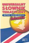 Baranowski Grzegorz - Uniwersalny słownik tematyczny języka angielskiego