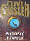 Cussler Clive - Wydobyć Titanica