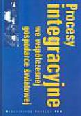 Procesy integracyjne we współczesnej gospodarce światowej