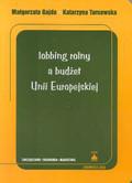 Gajda Małgorzata, Tarnawska Katarzyna - Lobbing rolny a budżet Unii Europejskiej