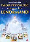 Porożyńska Iwona - Twoja przyszłość czytana z kart Lenormand
