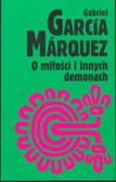 Gabriel Garcia Marquez - O miłości i innych demonach
