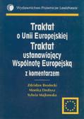 Zdzisław Brodecki  Monika Drobysz  Sylwia Majkowska - Traktat o Unii Europejskiej, Traktat ustanawiający Wspólnotę Europejską z komentarzem