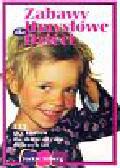 Silberg Jackie - Zabawy umysłowe dla dzieci. 125 gier i zabaw dla dzieci od roku do trzech lat